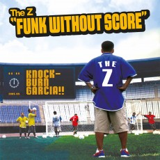 The Z - Funk Without Score